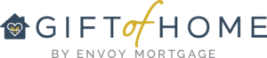 Gift of Home by Envoy Mortgage